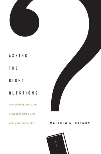 New Book By Dr. Matthew Harmon Speaks To Practical Bible Application
